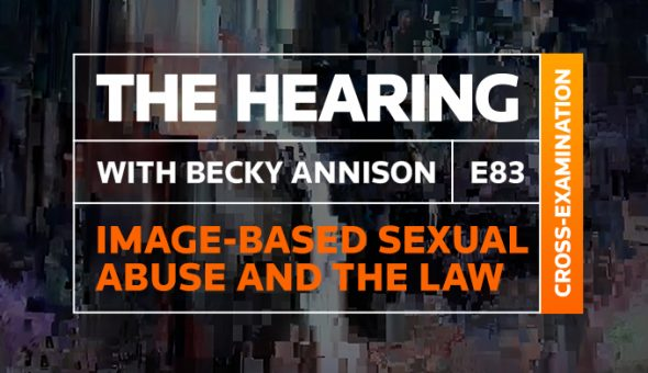 The Hearing Podcast's episode on Image-based sexual abuse, featuring Honza Cervenka (Thomson Reuters)